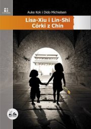 Lisa-Xiu i Lin-Shi. Córki z Chin